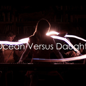 Ocean Versus Daughter