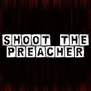 Shoot The Preacher