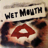 Wet Mouth